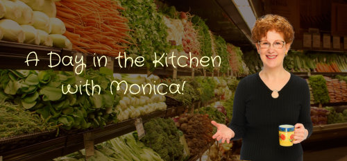 A Day in the Kitchen with Monica!